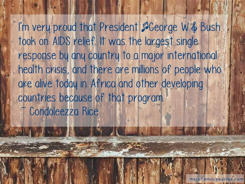 Condoleezza Rice Quotes: Im very proud that president george w