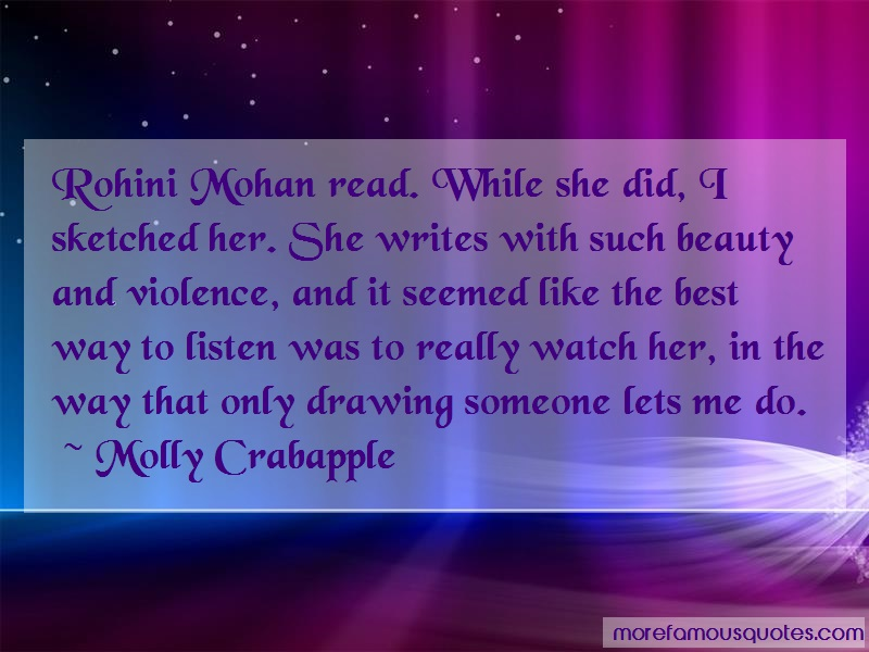 Molly Crabapple Quotes: Rohini Mohan Read While She Did I