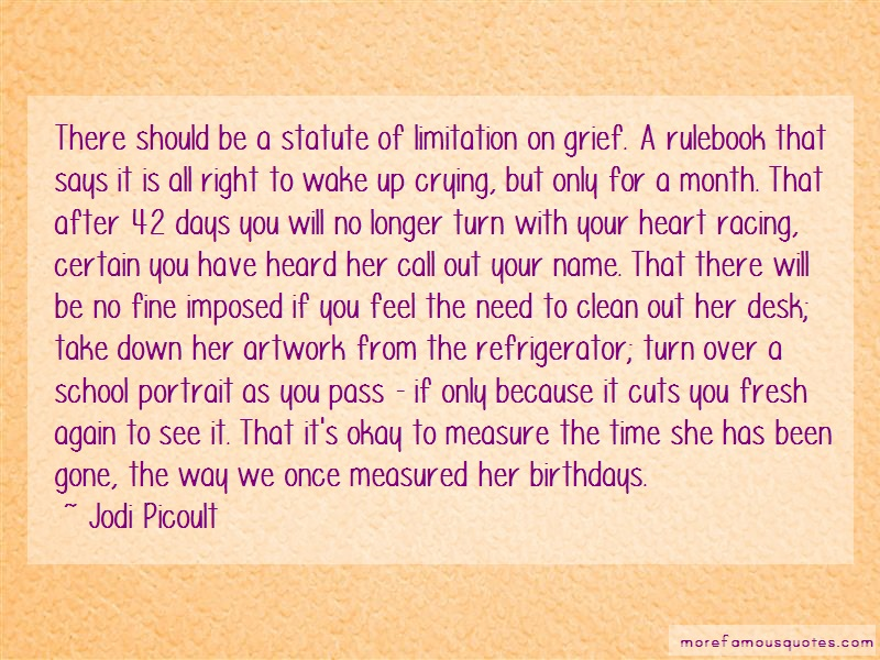 Jodi Picoult Quotes: There should be a statute of limitation