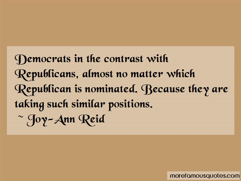 Joy-Ann Reid Quotes: Democrats in the contrast with