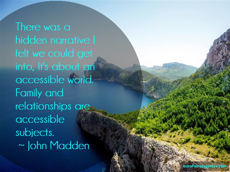 John Madden Quotes: There Was A Hidden Narrative I Felt We