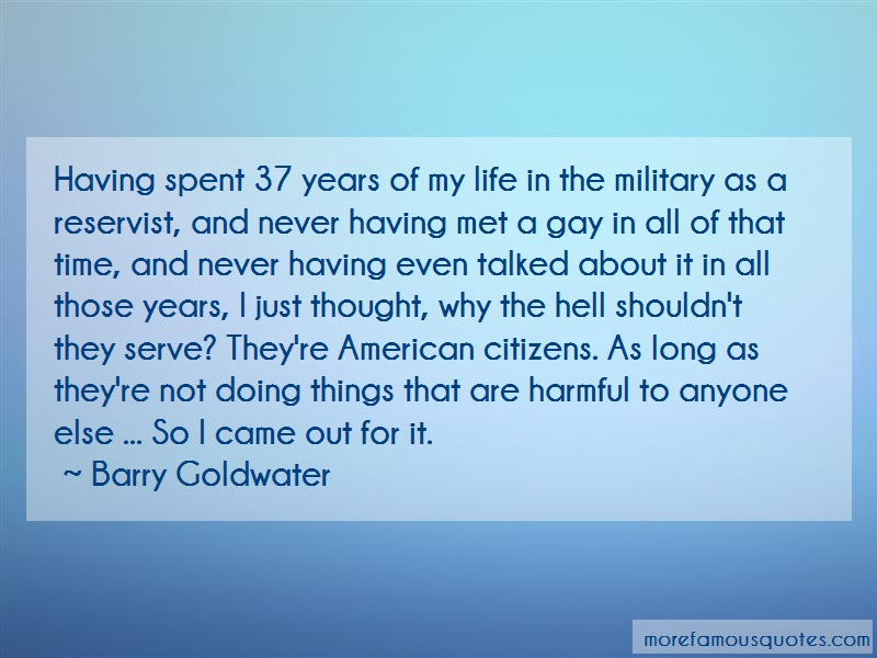 Barry Goldwater Quotes: Having spent 37 years of my life in the