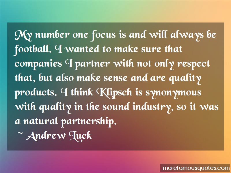 Andrew Luck Quotes: My number one focus is and will always