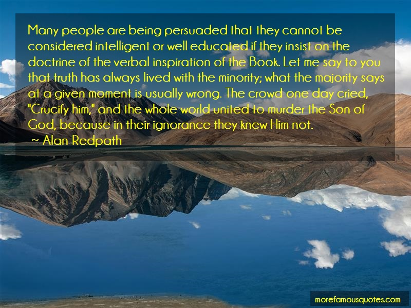 Alan Redpath Quotes: Many people are being persuaded that