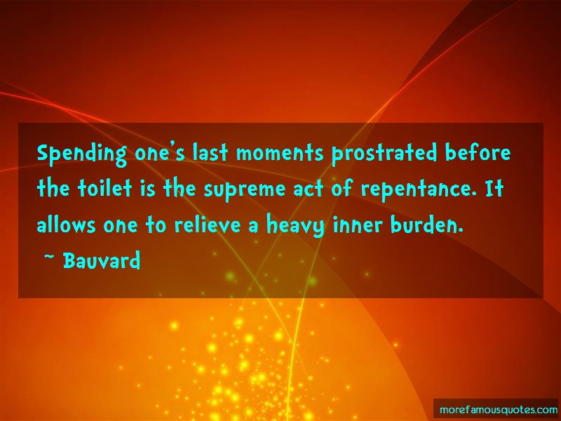 Bauvard Quotes: Spending ones last moments prostrated