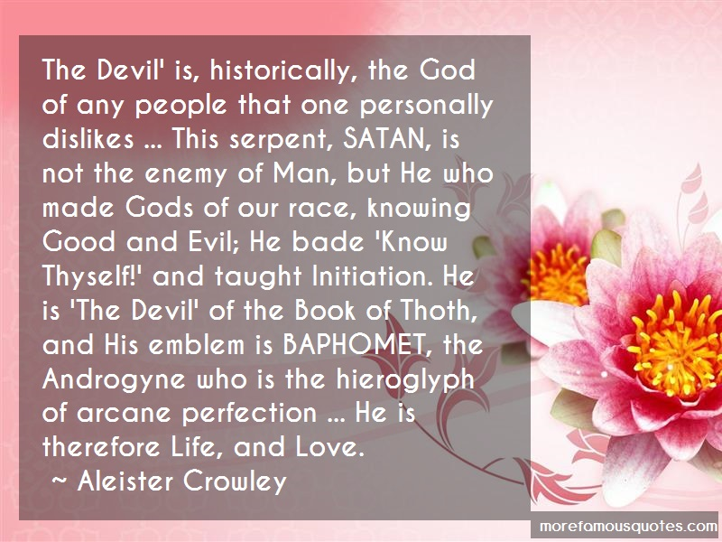 Aleister Crowley Quotes: The devil is historically the god of any