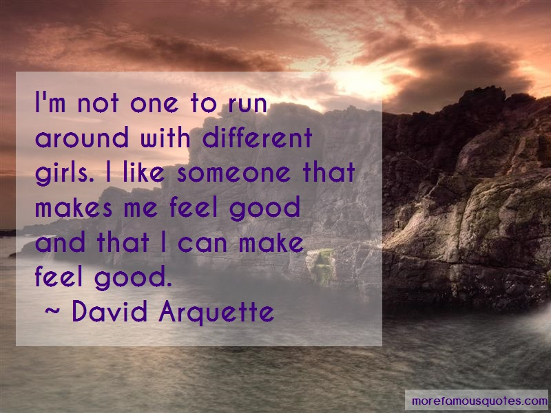 David Arquette Quotes: Im Not One To Run Around With Different