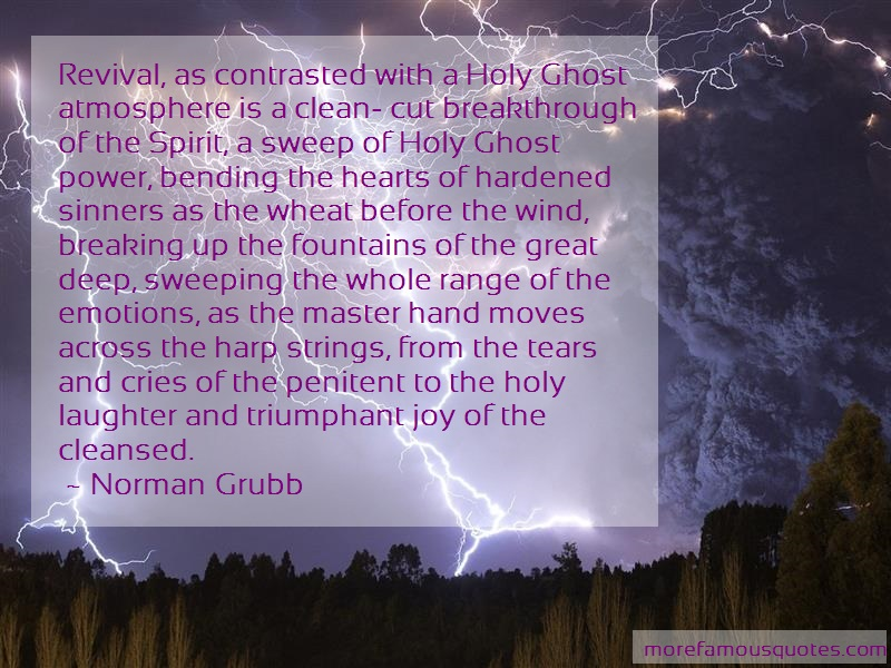 Norman Grubb Quotes: Revival as contrasted with a holy ghost