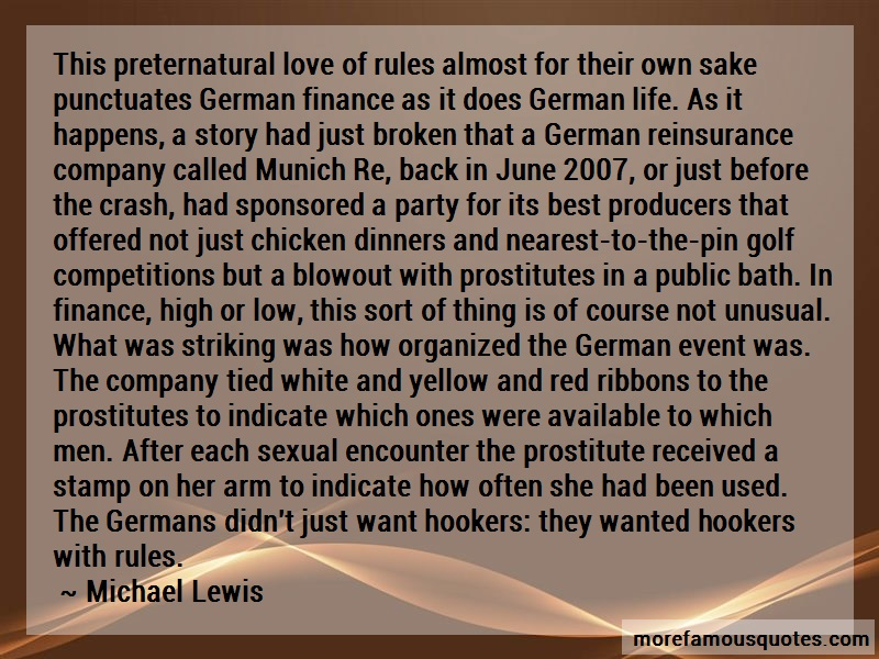 Michael Lewis Quotes: This preternatural love of rules almost