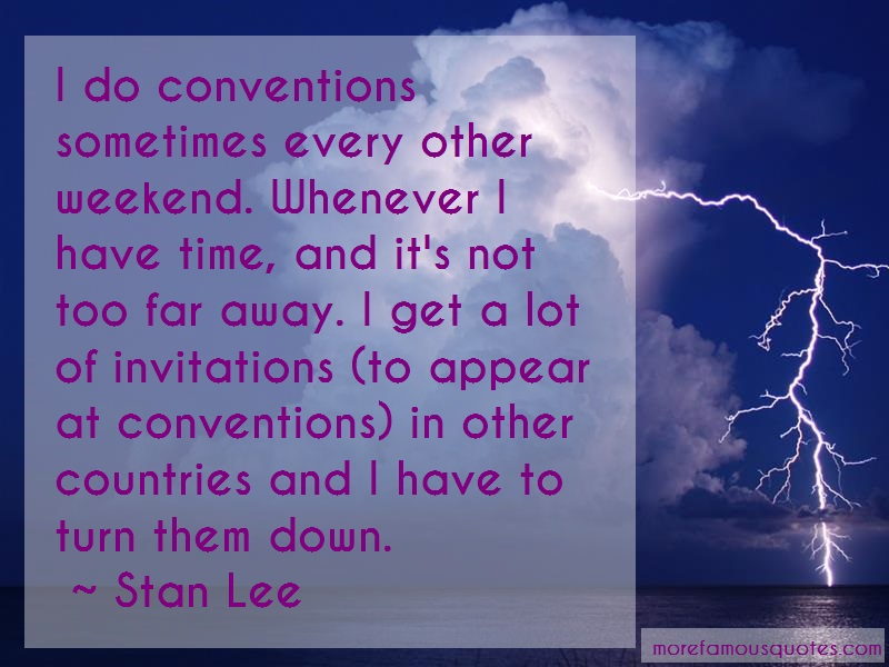 Stan Lee Quotes: I Do Conventions Sometimes Every Other