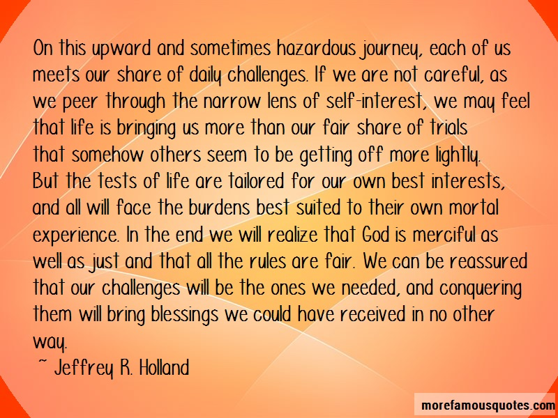 Jeffrey R. Holland Quotes: On this upward and sometimes hazardous