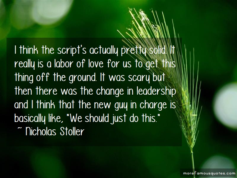 Nicholas Stoller Quotes: I think the scripts actually pretty