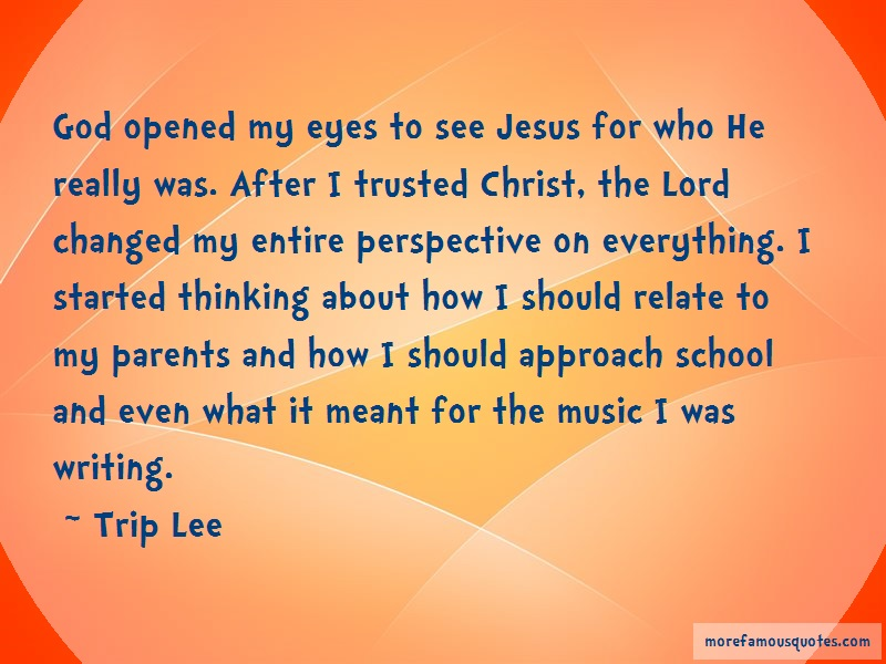 Trip Lee Quotes: God opened my eyes to see jesus for who