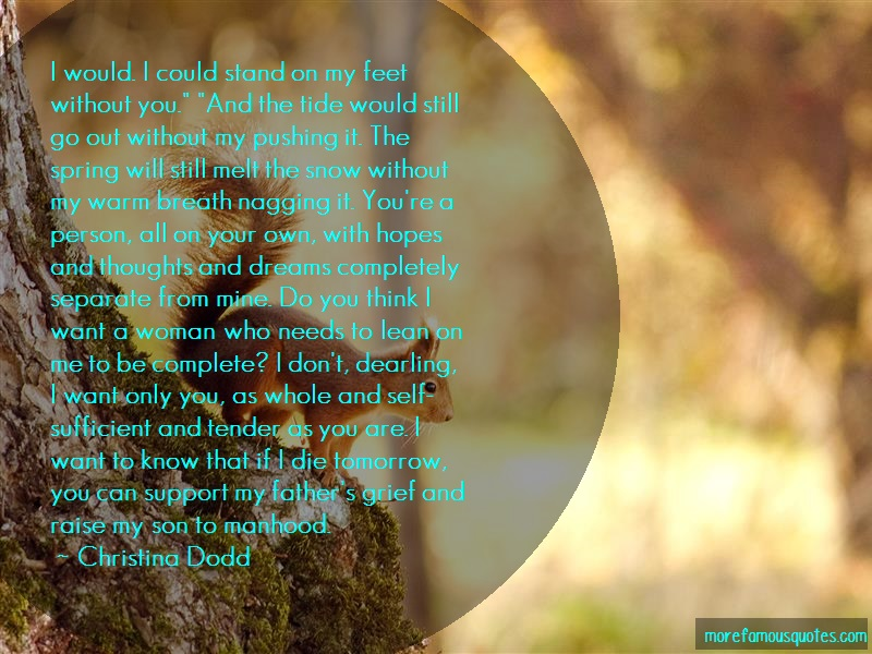 Christina Dodd Quotes: I Would I Could Stand On My Feet Without