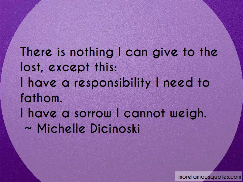Michelle Dicinoski Quotes: There Is Nothing I Can Give To The Lost