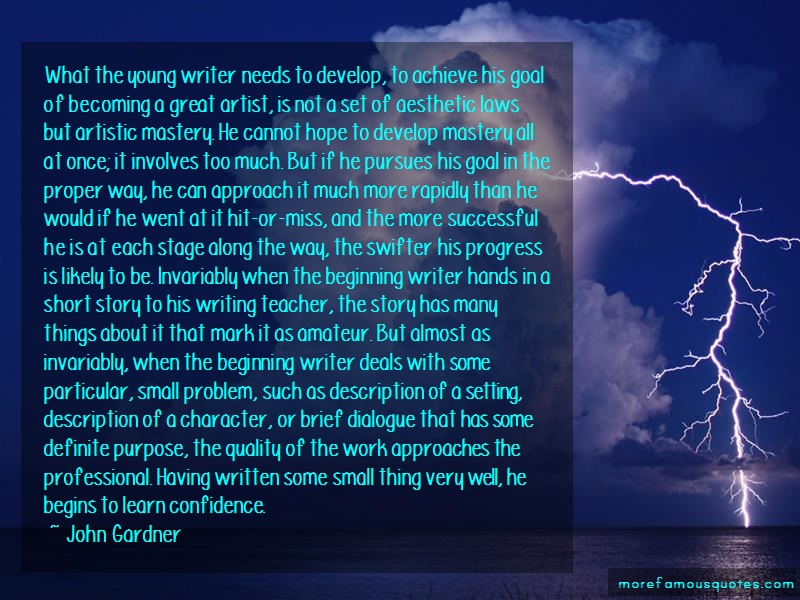 John Gardner Quotes: What the young writer needs to develop
