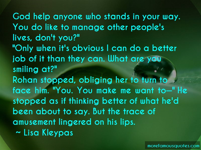 Lisa Kleypas Quotes: God help anyone who stands in your way