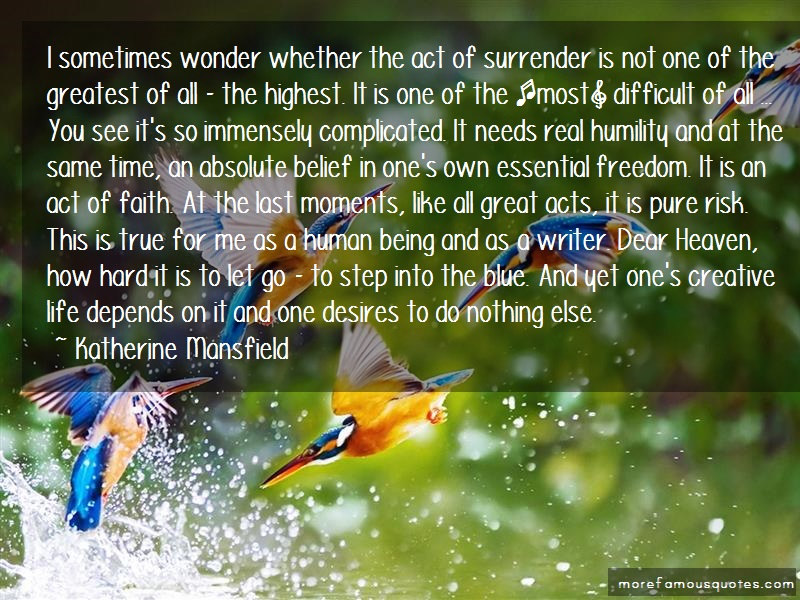 Katherine Mansfield Quotes: I sometimes wonder whether the act of