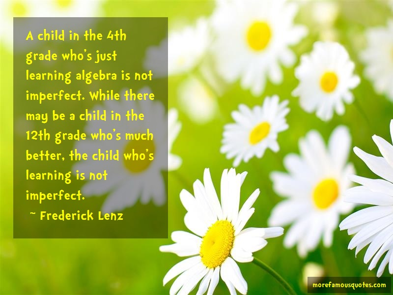 Frederick Lenz Quotes: A Child In The 4th Grade Whos Just
