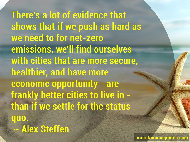 Alex Steffen Quotes: Theres a lot of evidence that shows that