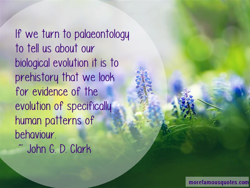 John G. D. Clark Quotes: If we turn to palaeontology to tell us