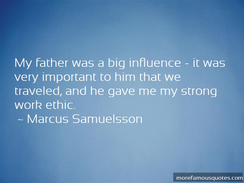 Marcus Samuelsson Quotes: My father was a big influence it was