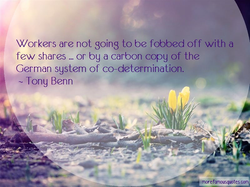 Tony Benn Quotes: Workers Are Not Going To Be Fobbed Off
