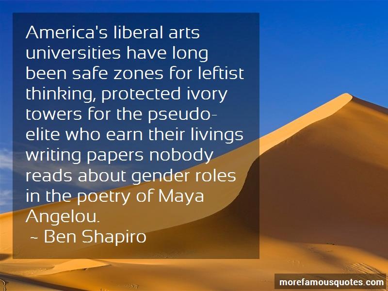 Ben Shapiro Quotes: Americas liberal arts universities have