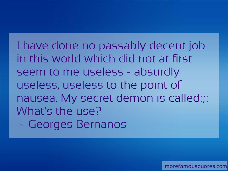 Georges Bernanos Quotes: I have done no passably decent job in