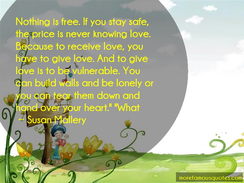 Susan Mallery Quotes: Nothing Is Free If You Stay Safe The