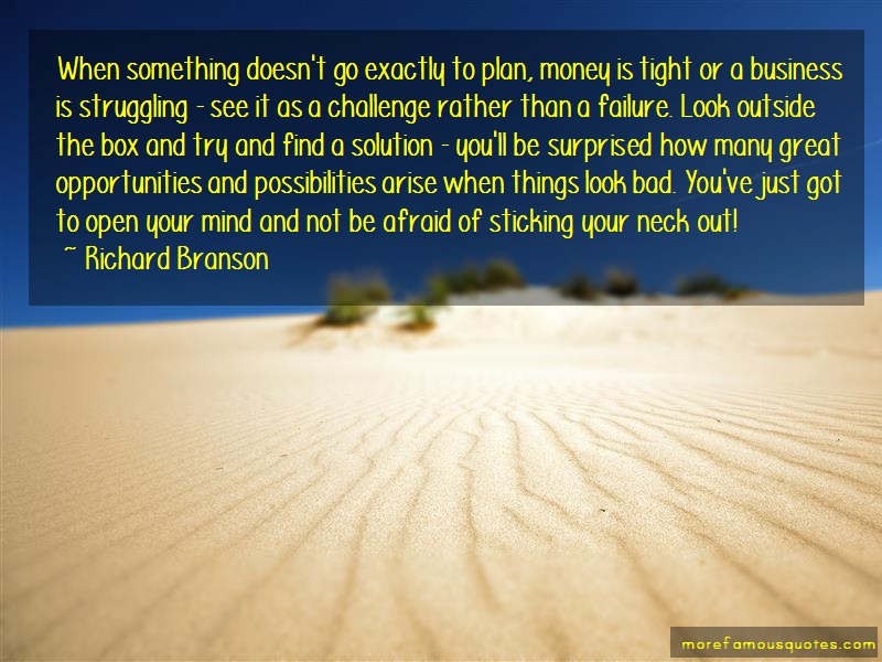 Richard Branson Quotes: When something doesnt go exactly to plan