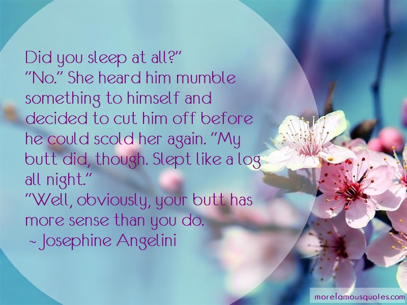 Josephine Angelini Quotes: Did You Sleep At All No She Heard Him