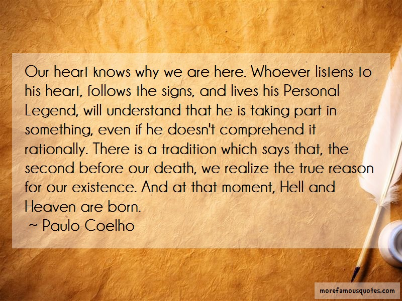 Paulo Coelho Quotes: Our Heart Knows Why We Are Here Whoever