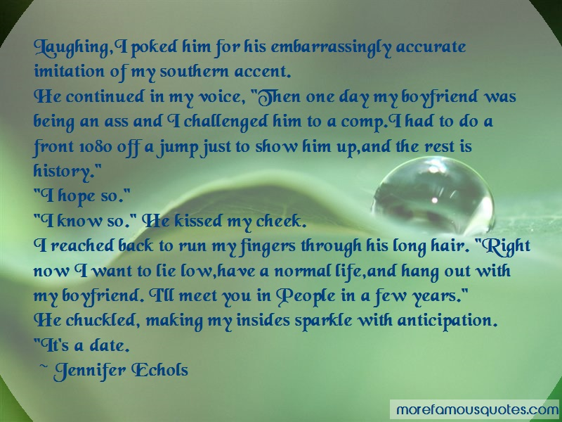 Jennifer Echols Quotes: Laughing i poked him for his