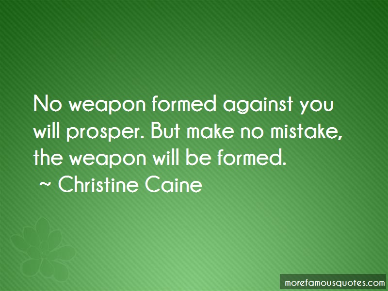 Christine Caine Quotes: No Weapon Formed Against You Will
