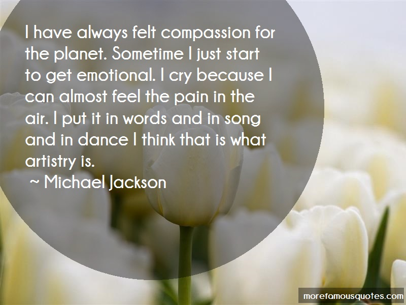 Michael Jackson Quotes: I Have Always Felt Compassion For The