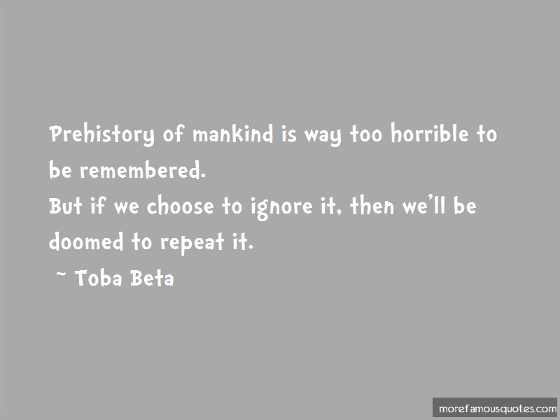 Toba Beta Quotes: Prehistory of mankind is way too