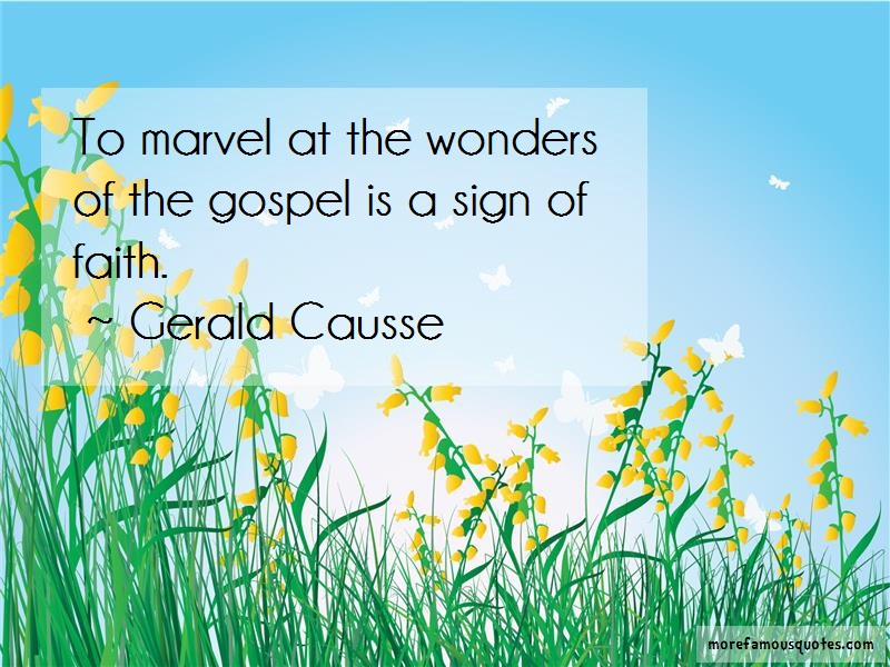 Gerald Causse Quotes: To marvel at the wonders of the gospel
