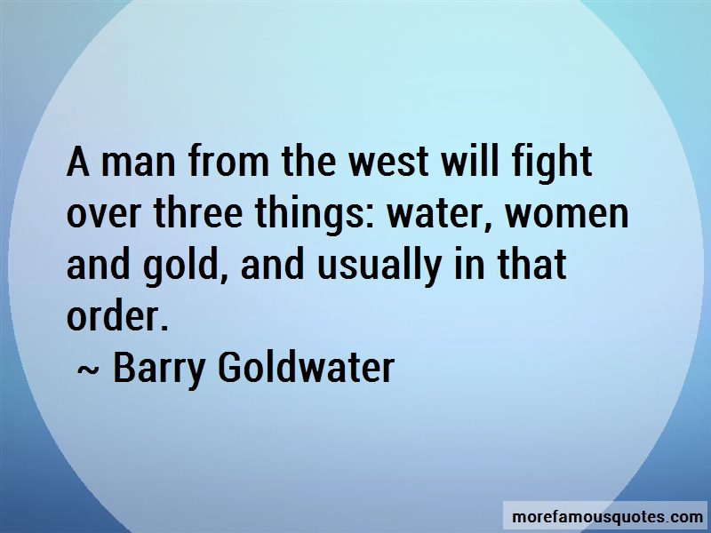 Barry Goldwater Quotes: A man from the west will fight over