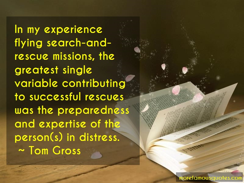 Tom Gross Quotes: In my experience flying search and