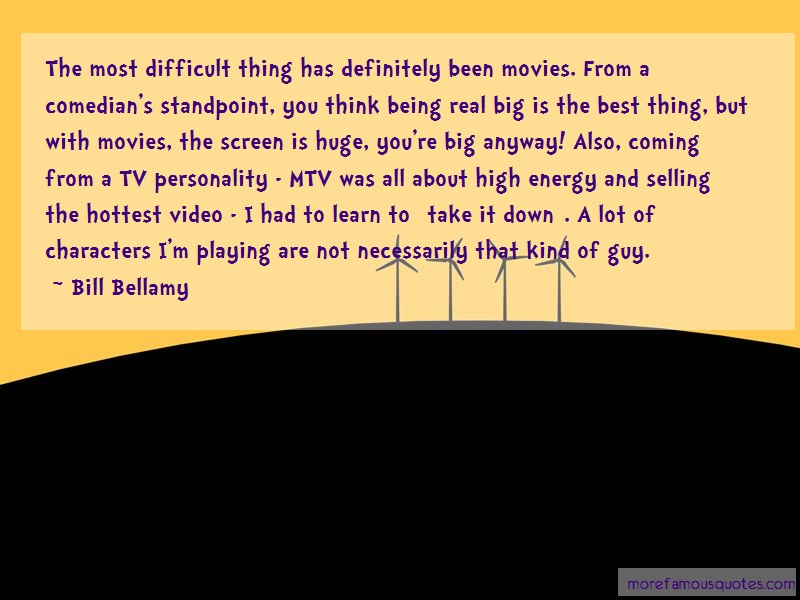Bill Bellamy Quotes: The Most Difficult Thing Has Definitely