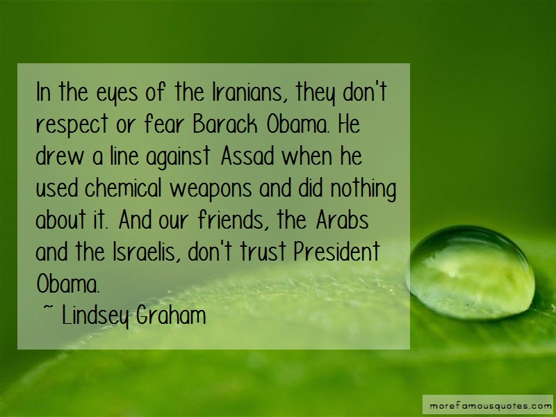 Lindsey Graham Quotes: In The Eyes Of The Iranians They Dont