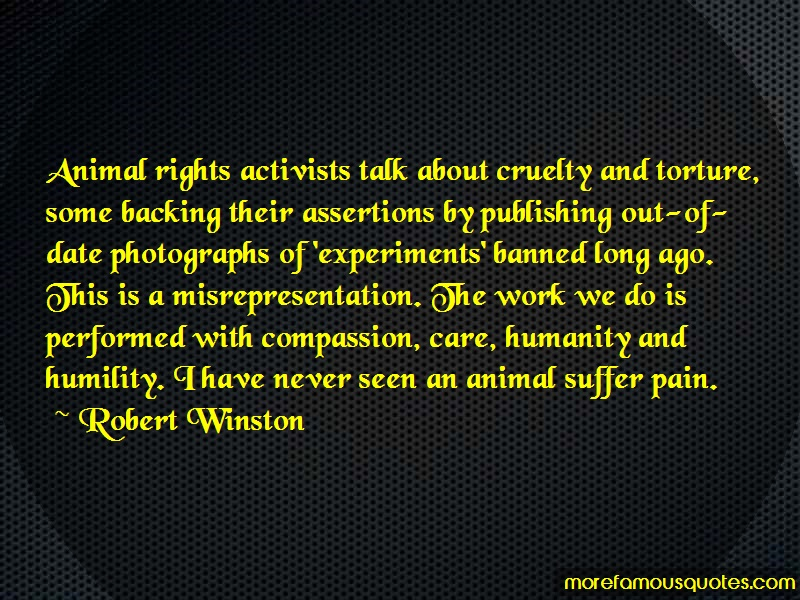 Robert Winston Quotes: Animal rights activists talk about