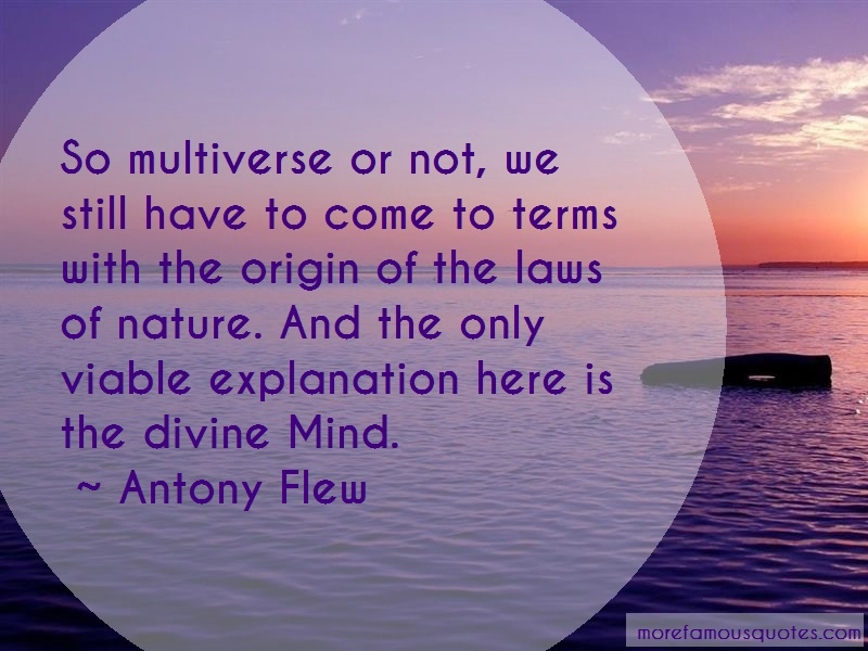 Antony Flew Quotes: So Multiverse Or Not We Still Have To