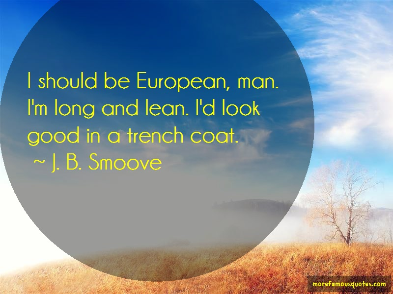 J. B. Smoove Quotes: I should be european man im long and