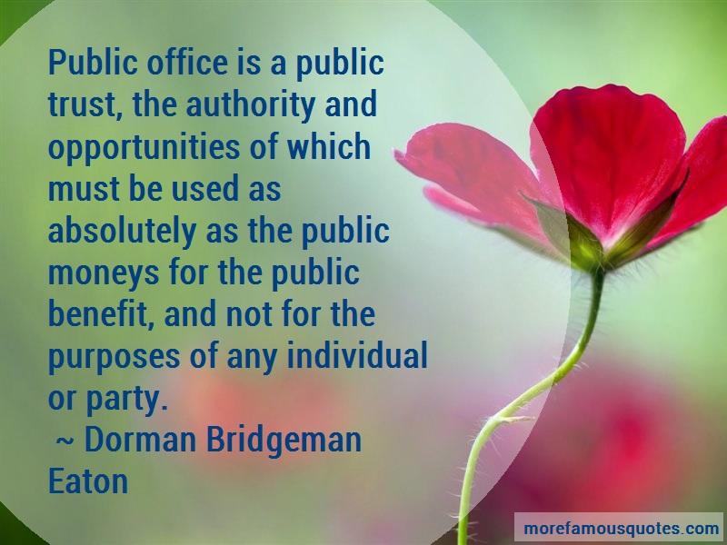 Dorman Bridgeman Eaton Quotes: Public Office Is A Public Trust The