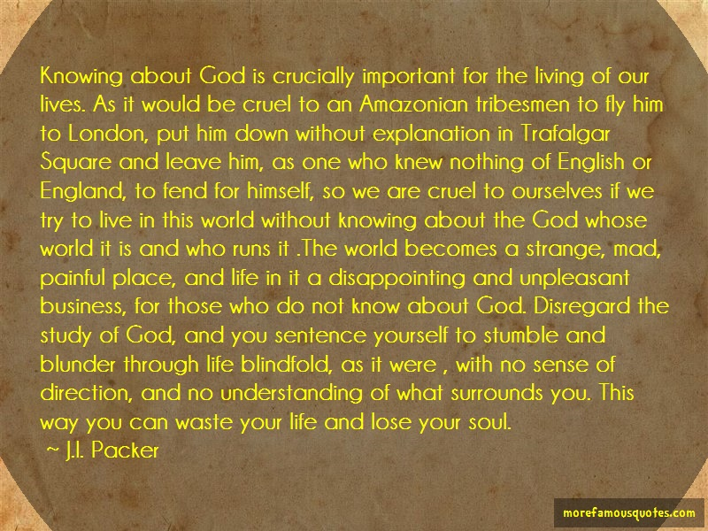 J.I. Packer Quotes: Knowing About God Is Crucially Important