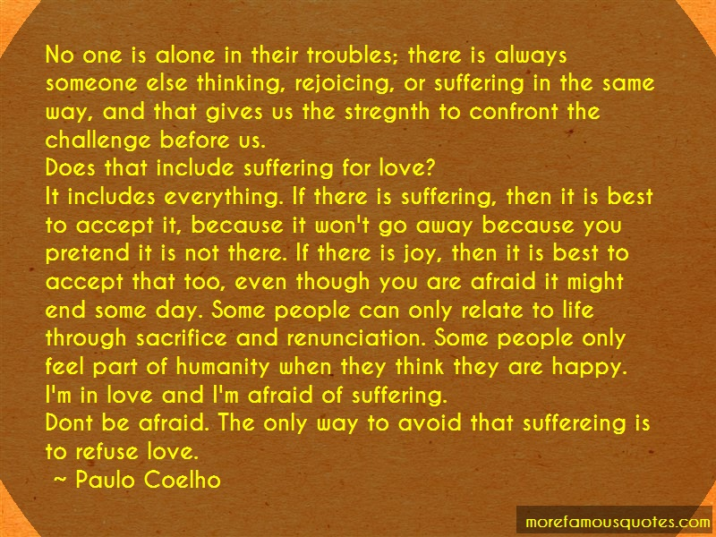 Paulo Coelho Quotes: No one is alone in their troubles there