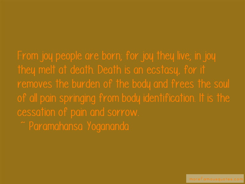 Paramahansa Yogananda Quotes: From joy people are born for joy they