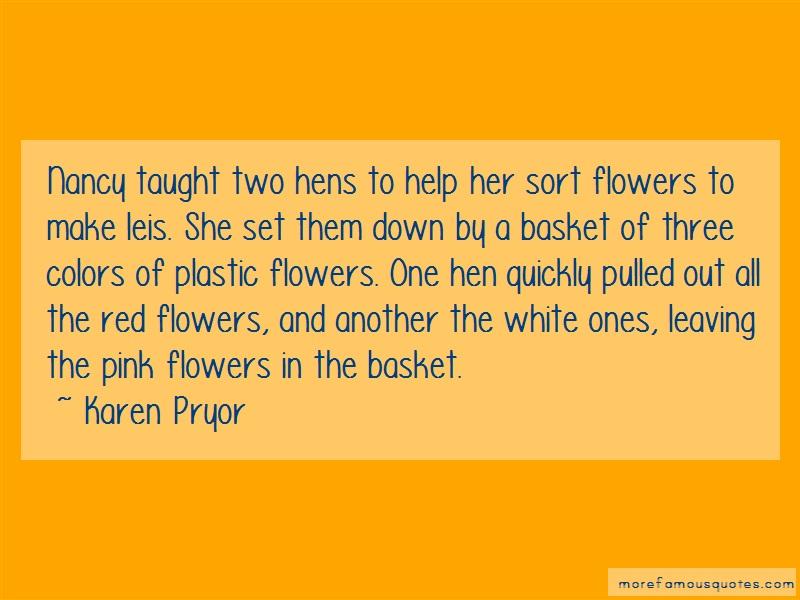 Karen Pryor Quotes: Nancy taught two hens to help her sort